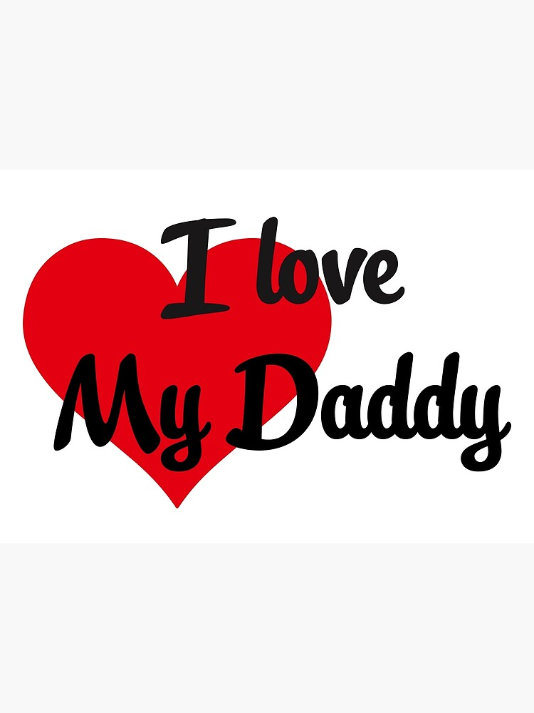 Black I Love My Daddy With Red Heart For T Shirts Stickers Etc On Transparent Background Greeting Card By Maxaltamor Redbubble