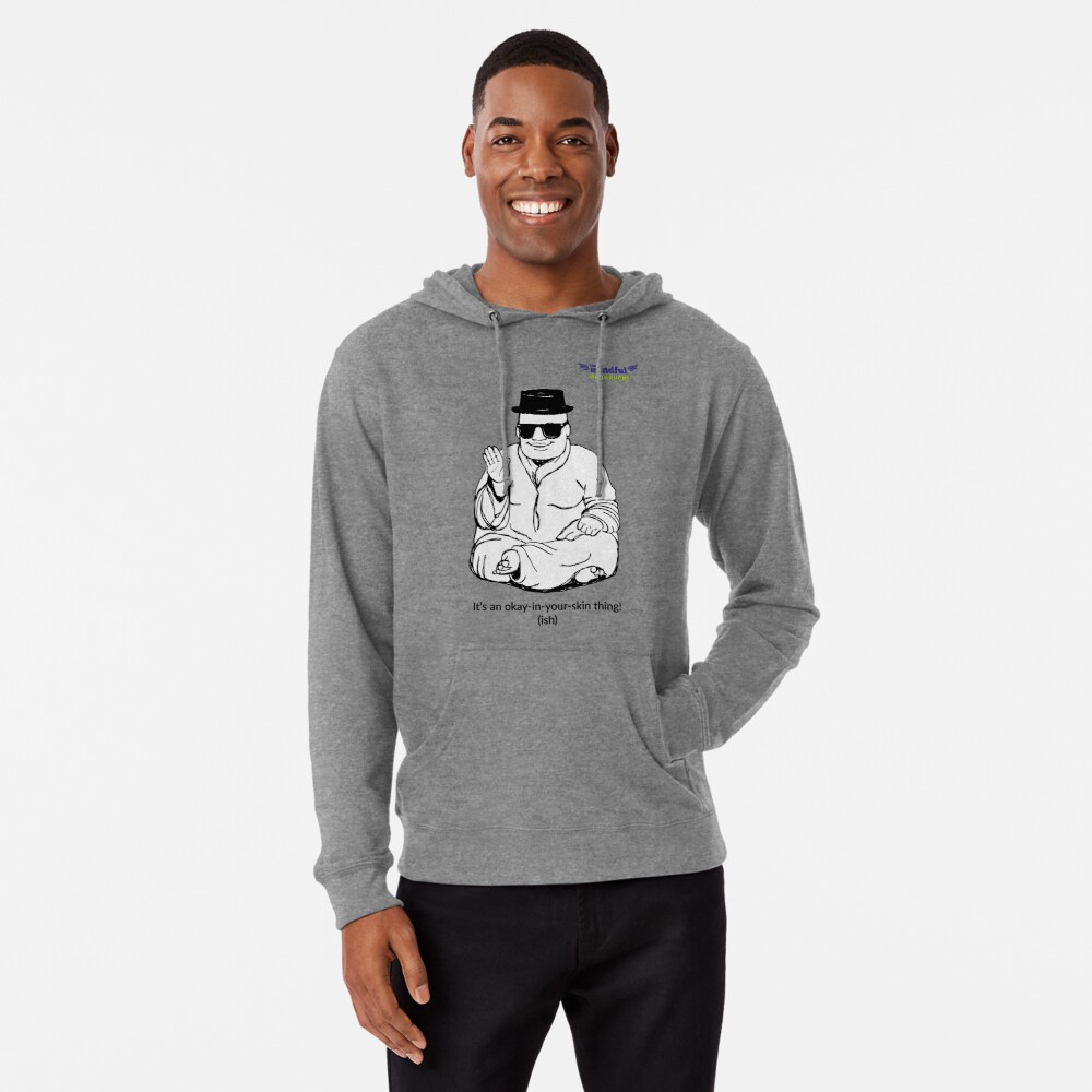 It's an okay-in-your-skin-thing! Lightweight Hoodie