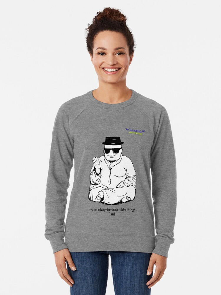 Alternate view of It's an okay-in-your-skin-thing! Lightweight Sweatshirt