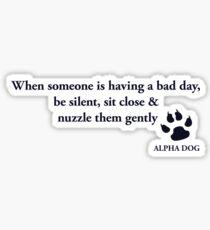 Alpha Dog #11 - When someone.... Sticker