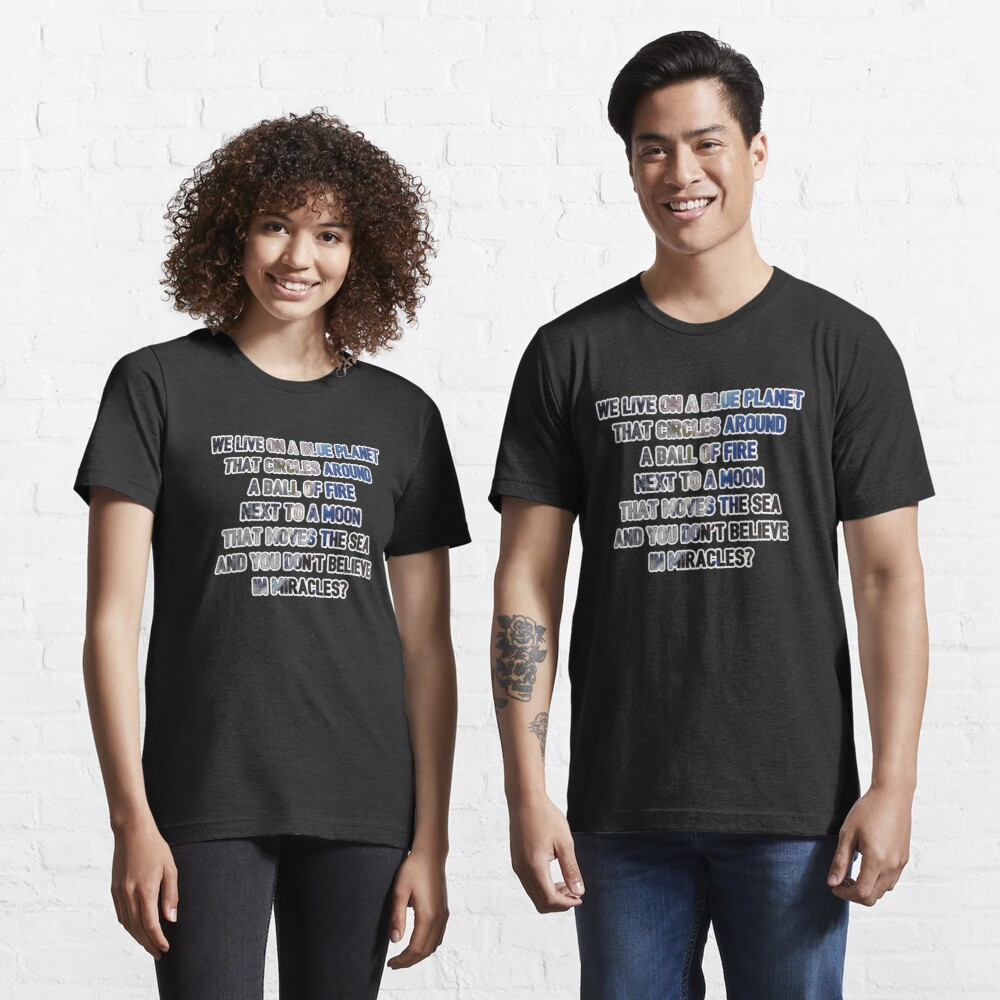 We Live On A Blue Planet - Astronomy And Space Gift Essential T-Shirt