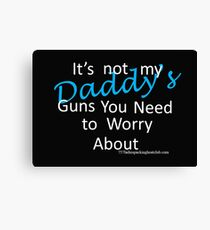 Daddy's guns Canvas Print