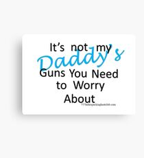 Daddy's guns b Canvas Print