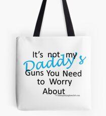 Daddy's guns b Tote Bag