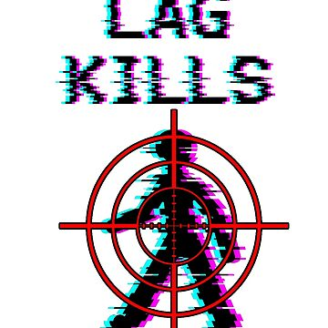 Lag Kills Gamer Shirt by CreativeRyszka