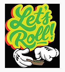Lets Roll Photographic Print