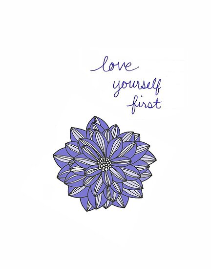 Love Yourself First Quote Posters By Bwatkinsphoto Redbubble