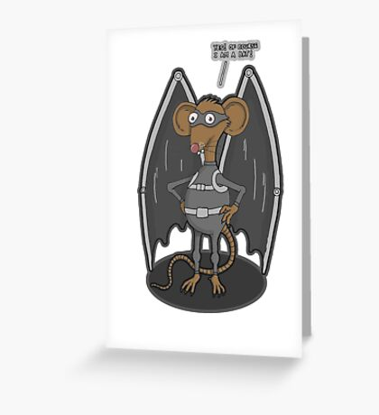 Yes, I am a bat ! Greeting Card