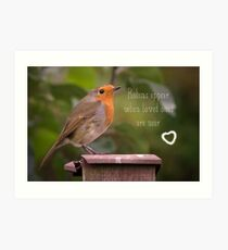 Robins Appear When Loved Ones Are Near Art Print