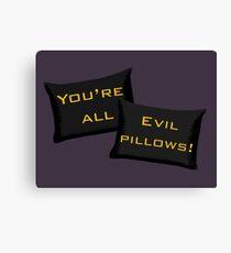 Evil Pillows! Canvas Print