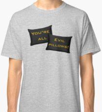 Evil Pillows! Classic T-Shirt