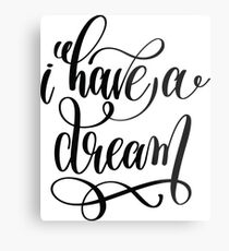 I Have a Dream / Startup Inspirational Quote Metal Print