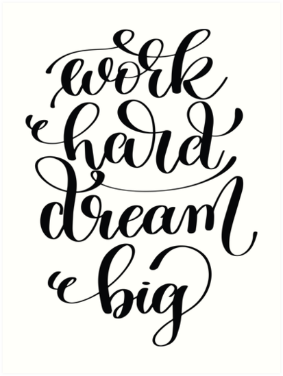 "Work Hard Dream Big / Startup Inspirational Quote"" Art Print by ..."