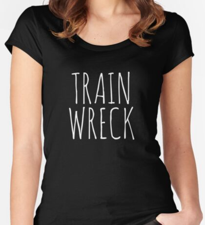 Train Wreck Fitted Scoop T-Shirt