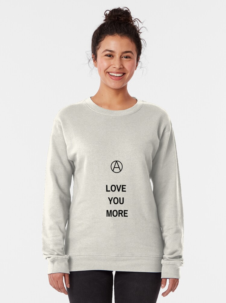Alternate view of Love You More Pullover Sweatshirt