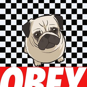 0BEY PUGS!!  by xctly