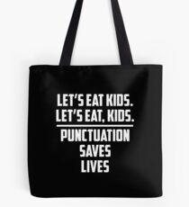 Let's Eat Kids Punctuation Saves Lives V2 Tote Bag
