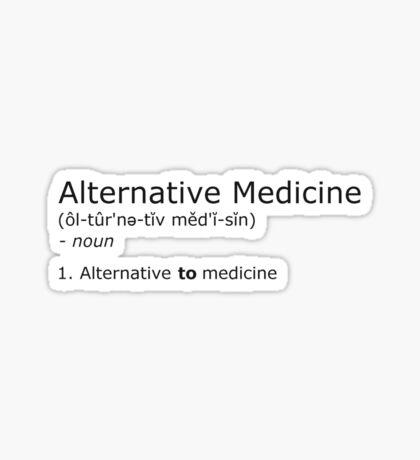 Alternative Medicine - definition Sticker
