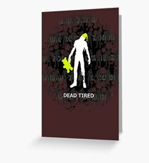 Dead Tired Greeting Card