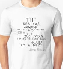 The sea was angry that day my friends... Unisex T-Shirt