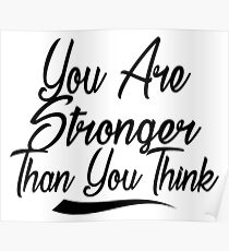 Stronger Than You Posters Redbubble