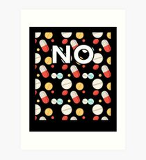 No to Drugs Pill Background Color Dark Art Print
