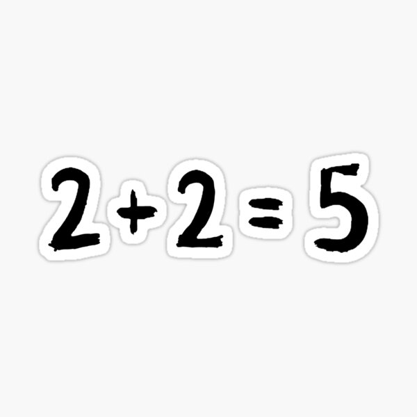 2 + 2 = 5    George Orwell 1984 inspired  Sticker