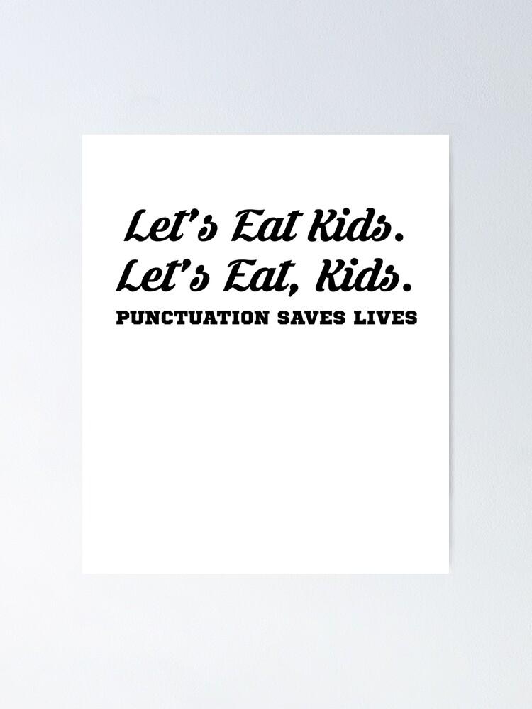 Lets Eat Kids Punctuation Saves Lives Nerd Grammar Humor Funny Hoodie Pullover