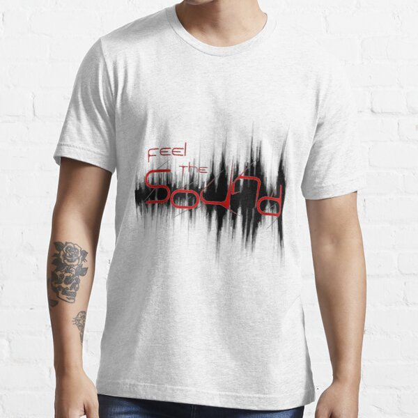 Feel the Sound Essential T-Shirt