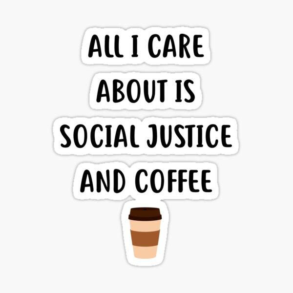 Social Justice & Coffee Sticker