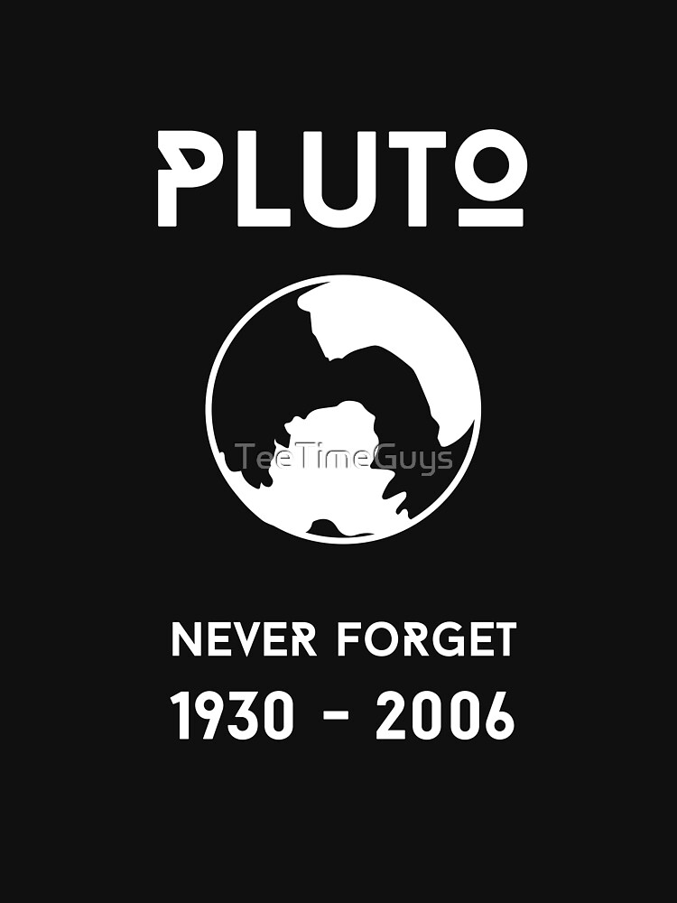 9dca2b8d9 Pluto Never Forget