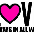 Love Always, in All Ways (Pink) by kjlewisbooks