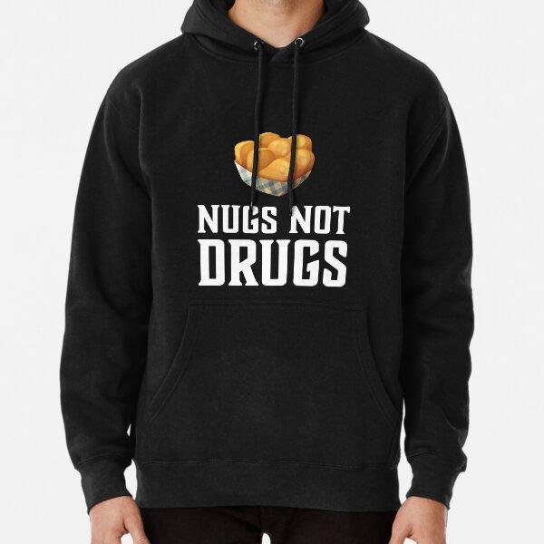 Nugs Not Drugs  Pullover Hoodie