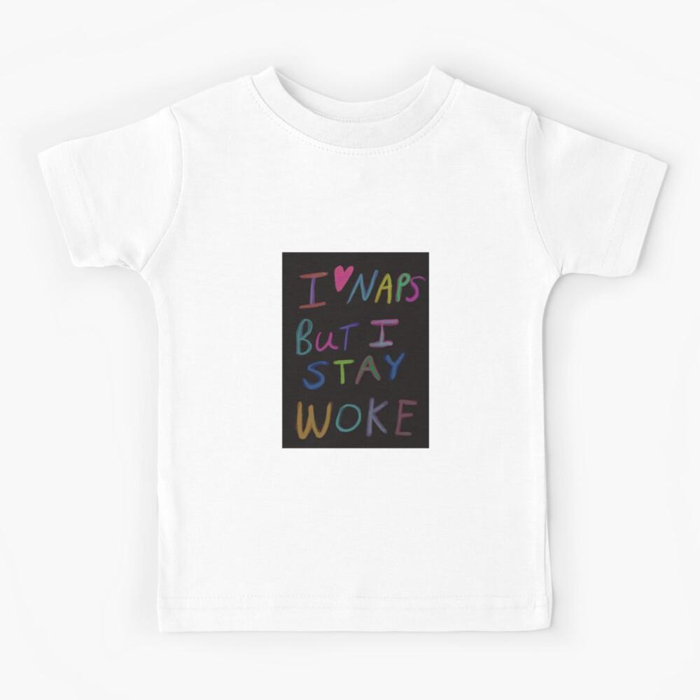 Speaks Truth|Funny|Humor|Kids BLM Shirt Stay Woke Shirt Kids Stay Woke Kids Shirt BLM BLM Onesie I Love Naps but I stay Woke Shirt