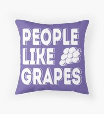 People Like Grapes Throw Pillow