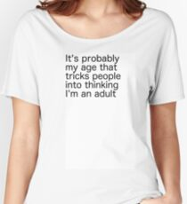 Not adult despite my age Women's Relaxed Fit T-Shirt