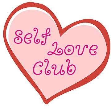 Self Love Club by eviemae
