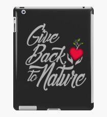 Give Back To Nature Slogan - Black Background iPad Case/Skin