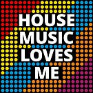 House Music Loves Me by Untrue Sounds