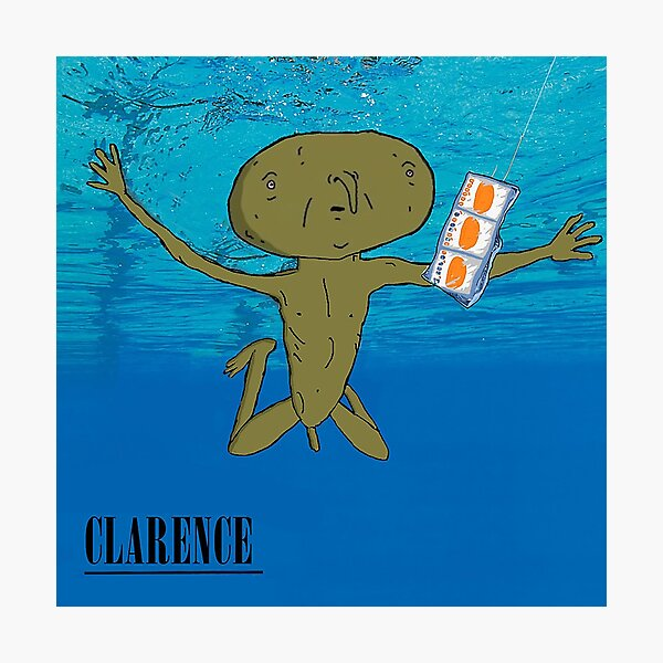 Clarence Nevermind Nirvana (PARODY) Photographic Print