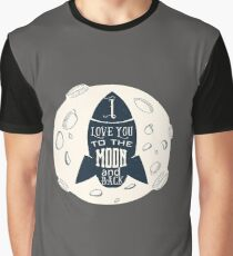 Space Rocket  Funny Design - I Love You To The Moon And Back  Graphic T-Shirt