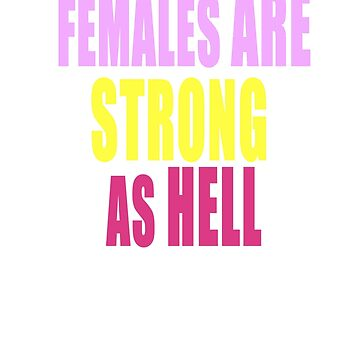 Females are Strong as Hell by jamaziing