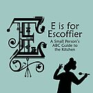 E is for Escoffier Cover by EisForEscoffier