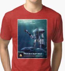 P.R.A.W.N SUIT (Sea) Tri-blend T-Shirt