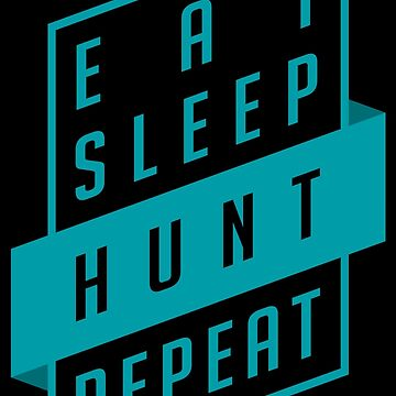 Eat, Sleep, HUNT, Repeat! Monster Hunter World by TheCHEWER