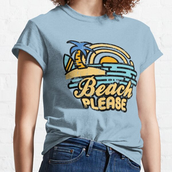 Playa por favor Camiseta clásica