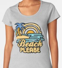 Beach Please Women's Premium T-Shirt