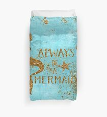 Always be a mermaid- Gold Glitter Mermaid and Typography on Sea Foam Duvet Cover