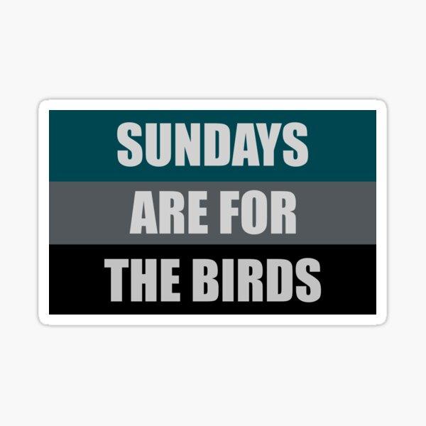 Sundays are for the birds Sticker