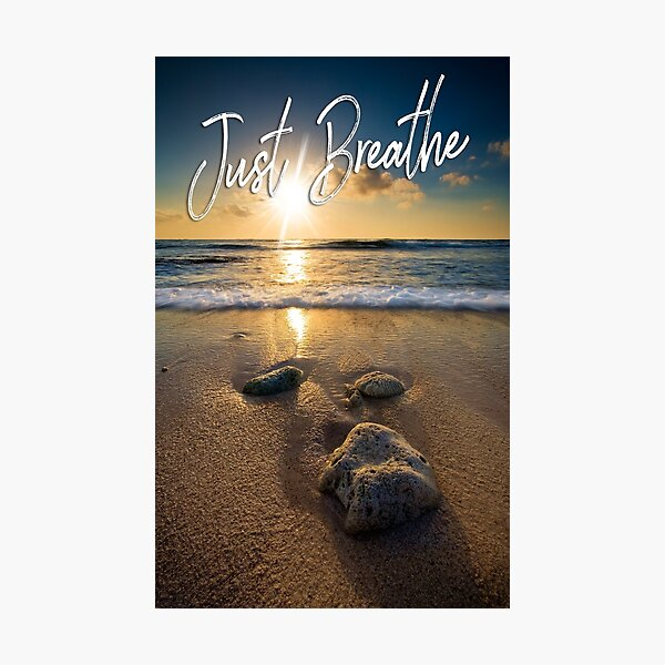Just Breathe Photographic Print